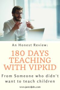 180 Days Teaching with VIPKid An honest account from someone who didn't want to teach children