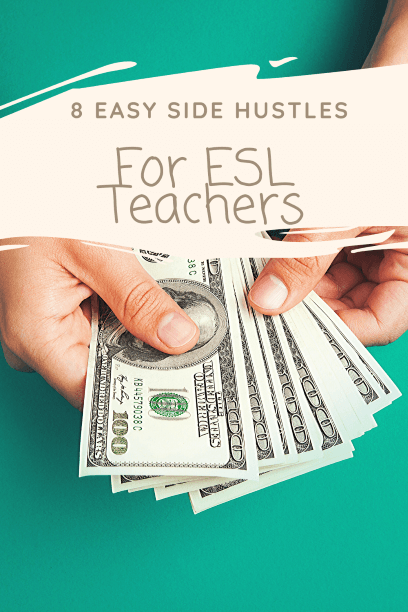 8 Easy Side Hustles for ESL Teachers